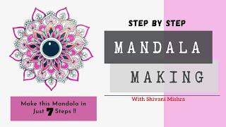Mandala Making Tutorial for Beginners | Make beautiful Mandala in just 7 Steps