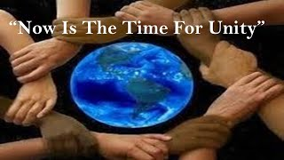 Now Is The Time For Unity