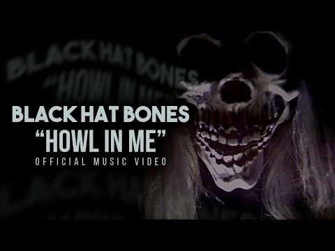 Black Hat Bones - Howl in Me (Music Video)