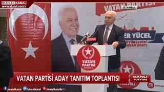 Vatan Partisi İstanbul Aday Tanıtım Toplantısı- 03 Şubat 2019- Doğu Perinçek- İlker Yücel-