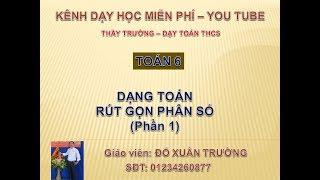 Rut gon phan so(Phan 1) - So hoc -   Toan 6