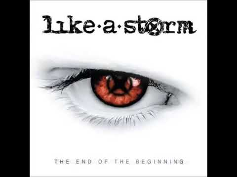 Full Album Like A Storm - The End Of The Beginning