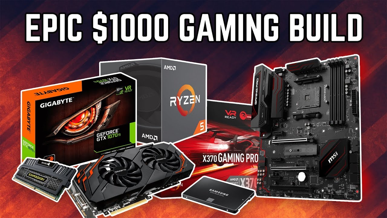 Best Gaming PC Build For Under $1000 That Will Own 2019