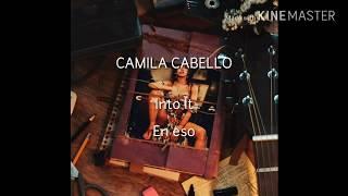 Camila Cabello - Into It ( Lyrics Letra Español English Audio Official )