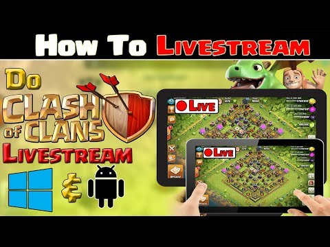 How To Do Live stream of Clash of Clans (PC/Android) FULL SETUP !