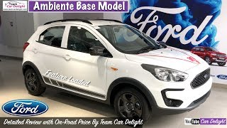 Ford Freestyle Ambiente Base Model Detailed Review With On Road Price | Team Car Delight
