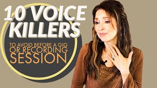 10 Voice Killers to Avoid Before a Gig or Recording Session