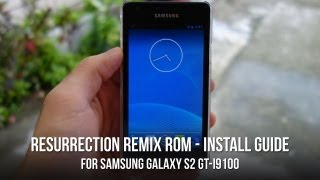 How to Install Resurrection Remix ROM on Samsung Galaxy S2 GT-i9100