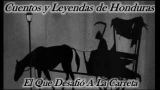 Cuentos Y Leyendas De Honduras  - El Que Desafió A La Carreta