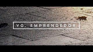 Yo, emprendedor (corto documental)