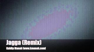 Jagga Remix - Kuldip Manak