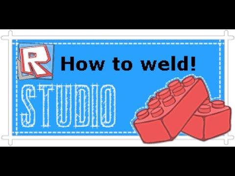 How to weld something: Roblox Studio YouTube