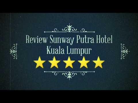 Sunway Putra Hotel Kuala Lumpur - YouTube
