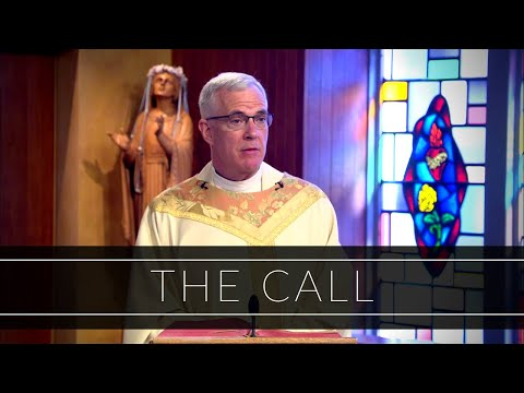 The Call   Homily: Father Bill Murphy