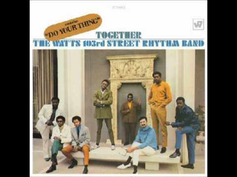 The Watts 103rd Street Rhythm Band Do your thing