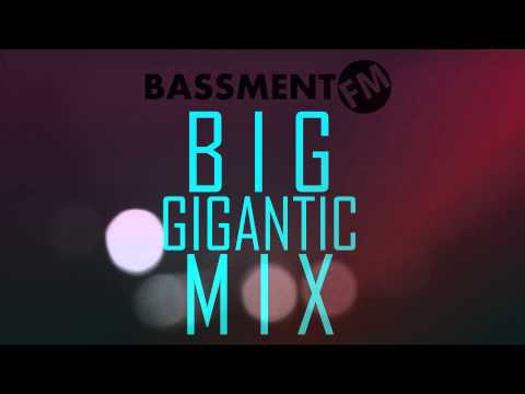 Big Gigantic Compilation Mix - Bassment FM
