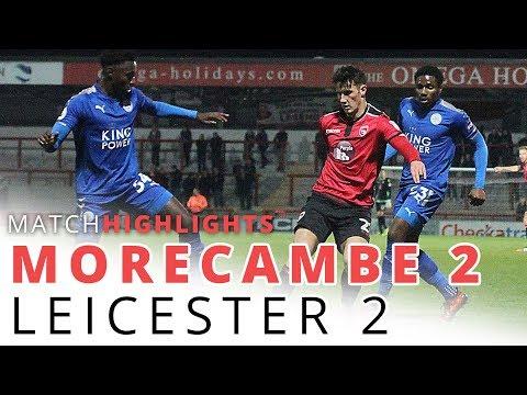 HIGHLIGHTS | Morecambe v Leicester City