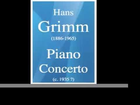 Hans Grimm (1886-1965) : Piano Concerto (c. 1935 ?)