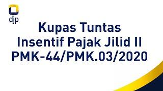 Gambar cover Insentif Pajak Jilid II - PMK-44/PMK.03/2020 - (Part 1)