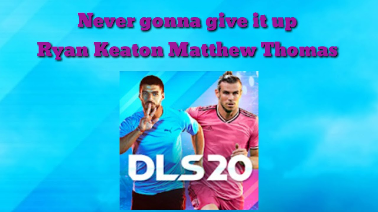Never Gonna Give It Up Ryan Keaton And Matthew Thomas Dls 20