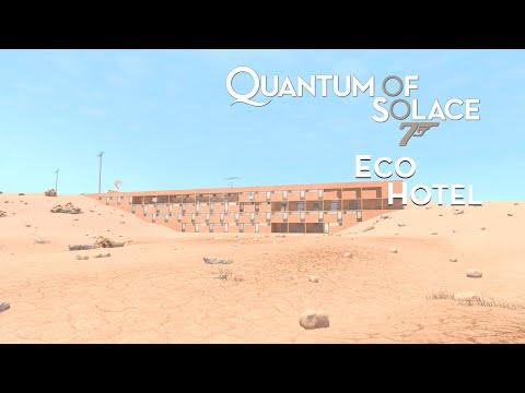 007: Quantum of Solace - Eco Hotel - 007
