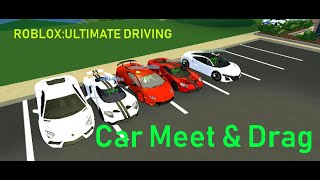 Roblox: Ultimate Driving | CAR MEET & DRAG & DRIFT etc.