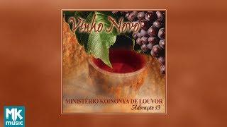 Minist Rio Koinonya De Louvor Vinho Novo - Adora o 13 CD COMPLETO.mp3