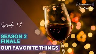 Season 2 Recap - Our Favorite Things | Ep. 12 | Winenance Wednesday