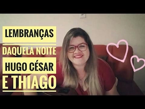 Lembranças daquela noite - Hugo César e Thiago Dany Gondim - Cover