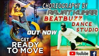 GET READY TO MOVE || TIGER SHROFF || Dance Choreography by RAJAT KUMAR (Beatkiller boy Rajat)