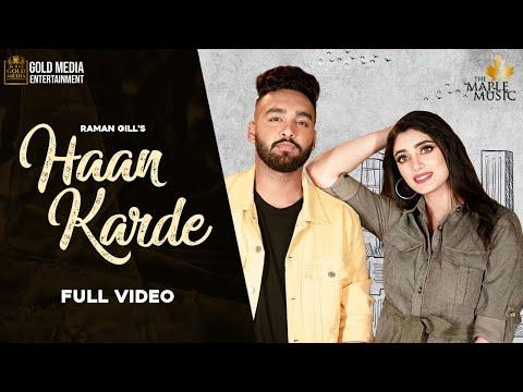 Haan Karde (Official Video) Raman Gill | Raja Gamechangerz | Esha | The Maple Music | Punjabi Songs