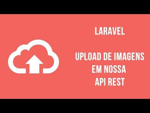 Vídeo no Youtube: [Laravel] - Upload de Imagens em Nossa API
