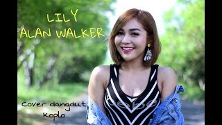 LILY-ALAN WALKER (cover dangdut ter koplo) by Chacha Sherly