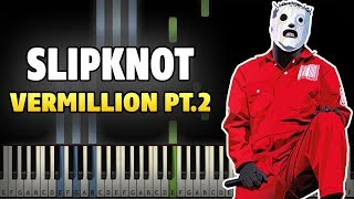 Slipknot - Vermillion Pt. 2 Piano Cover [Synthesia Piano Tutorial]