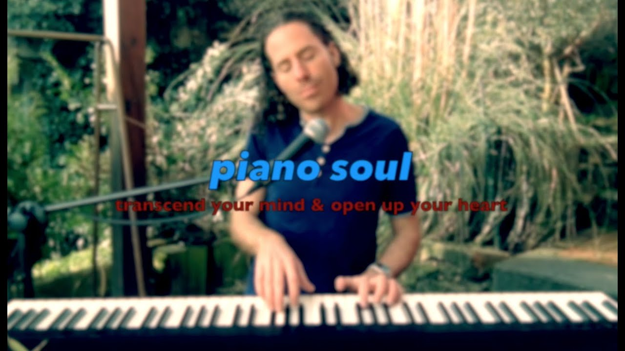 piano soul - transcend your mind & open up your heart (official video) (Mar 2020)