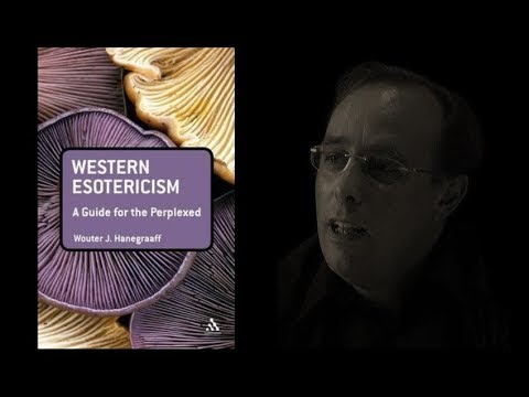 Wouter Hanegraaff - Entheogenic Esotericism: Psychedelics and Contemporary Religion