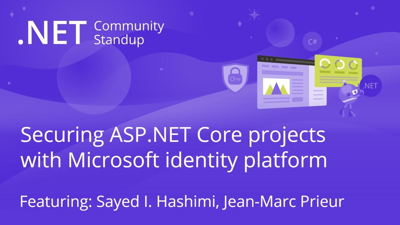 Securing ASP.NET Core projects with Microsoft Identity Platform - ASP.NET Community Standup