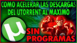 Como Acelerar Las Descargas Del Utorrent Al Maximo Sin Programas 2016