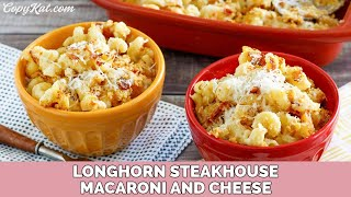 Longhorn Steakhouse Smoked Macaroni and Cheese