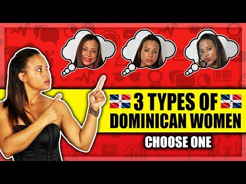3 Types Of Dominican Republic Women  | Dating In Dominican Republic