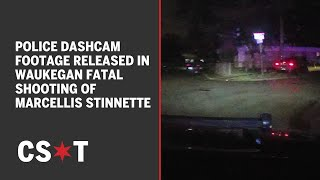 Police dashcam footage released in Waukegan fatal shooting of Marcellis Stinnette