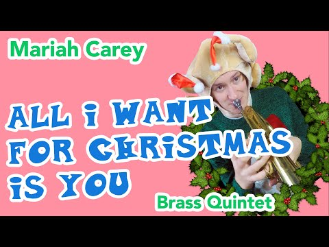 Mariah Carey - All I Want for Christmas is You for Brass Quintet with sheet music
