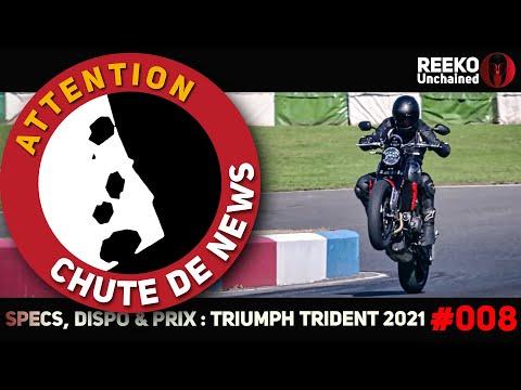 🔴 TRIUMPH TRIDENT 2021 : PRIX, SPECS & DISPO !  ⚠️CHUTE DE NEWS  🔴REEKO Unchained