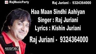 Haa Maan Sindhi Aahiyan | Lyrics: Kishin Juriani | Singer: Raj Juriani 202