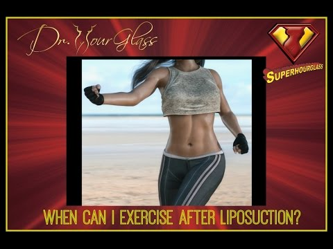 Exercise after Liposuction by Dr. Hourglass, Houston, Dallas, Austin, San Antonio