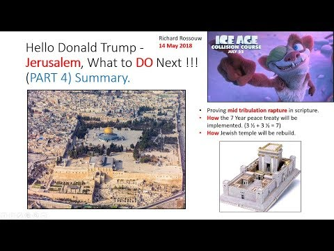 Hello Donald Trump Jerusalem what to DO next Part 4 (Summary)