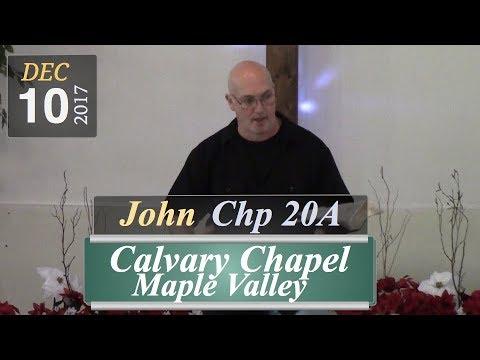 Calvary Chapel: John, Chp 20A