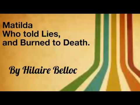 MATILDA -  Who Told Lies And Was Burned To Death By Hilaire Belloc