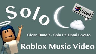 Solo | Roblox Music Video | Clean Bandit - Solo Ft. Demi Lovato