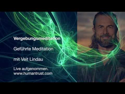 Vergebung - Geführte Meditation mit Veit Lindau